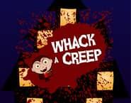 Whack a Creep